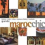 echange, troc Françoise Kuijper, Brandon Lee - Maroc chic : Hôtels, riads, villas, maison d'hôtes, casbahs