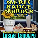 Merit Badge Murder: Merry Wrath Mystery, Book 1 Audiobook by Leslie Langtry Narrated by Bailey Carr