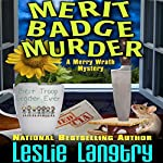 Merit Badge Murder: Merry Wrath Mystery, Book 1 | Leslie Langtry