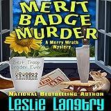 Merit Badge Murder: Merry Wrath Mystery, Book 1