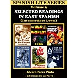 Selected Readings In Easy Spanish Vol 6 (Spanish Lite Series)