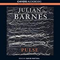 Pulse (       UNABRIDGED) by Julian Barnes Narrated by David Rintoul
