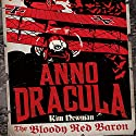 The Bloody Red Baron: Anno Dracula Book 2 Hörbuch von Kim Newman Gesprochen von: William Gaminara