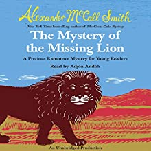 The Mystery of the Missing Lion: A Precious Ramotswe Mystery for Young Readers, Book 3 (       UNABRIDGED) by Alexander McCall Smith Narrated by Adjoa Andoh