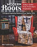 Modern Roots - Today's Quilts from Ye...