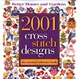 2001 Cross Stitch Designs: The Essential Reference Book (Better Homes and Gardens Cooking) ~ Better Homes and Gardens