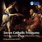 Seven Catholic Treasures: The Deuterocanonical Books of the Catholic Bible | Dr. Dorothy Jonaitis D. Min.