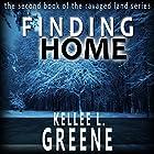 Finding Home: The Ravaged Land Series, Book 2 Hörbuch von Kellee L. Greene Gesprochen von: Stephanie Bentley