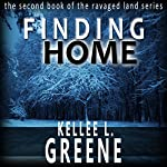 Finding Home: The Ravaged Land Series, Book 2 | Kellee L. Greene