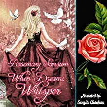 When Dreams Whisper Audiobook by Rosemary Sansum Narrated by sangita chauhan