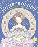 Momstrology: The AstroTwins Guide to Parenting Your Little One by the Stars