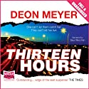 Thirteen Hours Audiobook by Deon Meyer Narrated by Saul Reichlin
