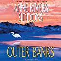 Outer Banks Audiobook by Anne Rivers Siddons Narrated by C. J. Critt