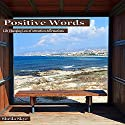 Positive Words: Life Changing Law of Attraction Affirmations (       UNABRIDGED) by Sheila Skye Narrated by Nora Grace