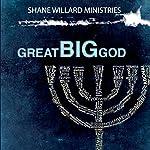 Great Big God | Shane Willard