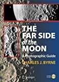 img - for The Far Side of the Moon: A Photographic Guide (The Patrick Moore Practical Astronomy Series) book / textbook / text book