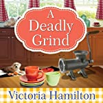 A Deadly Grind: Vintage Kitchen Mystery Series, # 1 Audiobook by Victoria Hamilton Narrated by Emily Woo Zeller