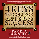 4 Keys to College Admissions Success: Unlocking the Gate to the Right College for Your Teen | Pamela Donnelly