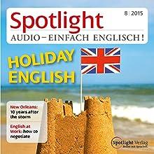 Spotlight Audio - Holiday English. 8/2015: Englisch lernen Audio - Englisch für den Urlaub (       ungekürzt) von  div. Gesprochen von:  div.