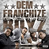 Dem Franchize Boyz Our World Our Way