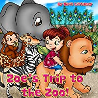 Children's Book: Zoe's Trip To The Zoo, Fun Zoo Book For Children, Educational Animal Book, Bedtime Story For Kids, Beautiful Picture Book For Kids, Children Book Ages 3-8, Early Reader Book. by Nirit Littaney ebook deal