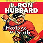 Hostage to Death | L. Ron Hubbard