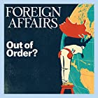 Foreign Affairs - January/February 2017 Audiomagazin von  Foreign Affairs Gesprochen von: Kevin Stillwell