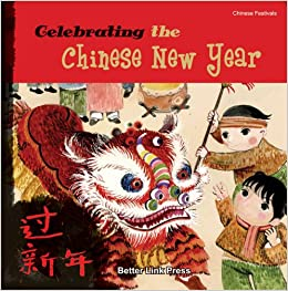 Clever Classroom; Chinese New Year Book List: Celebrating the Chinese New Year (Chinese Festivals) Paperback by Sanmu Tang
