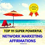 Top 111 Super Powerful Network Marketing Affirmations | Thomas Lee