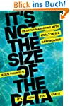 It's Not the Size of the Data -- It's...