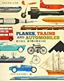 PLANES,TRAINS AND AUTOMOBILES 絵で見る 乗り物の歴史100