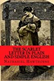 Image of The Scarlet Letter In Plain and Simple English: Includes Study Guide, Complete Unabridged Book, Historical Context, and Character Index
