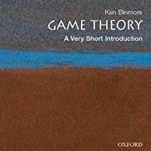 Game Theory: A Very Short Introduction (       UNABRIDGED) by Ken Binmore Narrated by Jesse Einstein