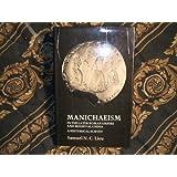 Manichaeism in the later Roman Empire and medieval China (Wissenschaftliche Untersuchungen zum Neuen Testament)