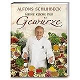 """Meine K�che der Gew�rzevon """"Alfons Schuhbeck"""""""