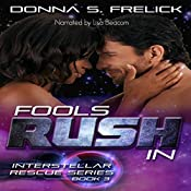 Fools Rush In: The Interstellar Rescue Series, Book 3 | Donna S. Frelick