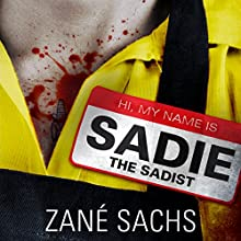 Sadie the Sadist: X-tremely Black Humor (       UNABRIDGED) by Zané Sachs Narrated by Emily Beresford
