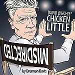 David Lynch's Chicken Little | Drennon Davis