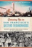 GROWING UP IN SAN FRANCISCO'S WESTERN NEIGHBORHOOD