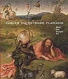 echange, troc Alain Tapié, Michel Weemans, Collectif - Fables du paysage flamand : Bosch, Bles, Brueghel, Bril