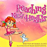 Kids Books: Reaching New Heights:(Animals & Values Childrens Books) (A Going to Sleep Ebook) (Bedtime stories) Picture Books Series for Kids Ages 2 4 8 (Beginner Readers Childrens Books Collection)