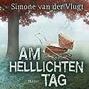 Am helllichten Tag Hörbuch von Simone van der Vlugt Gesprochen von: Uta Kroemer