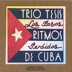 Trio Tesis - Los Pasos Perdidos: Ritmos de Cuba - Amazon