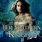 Her Northern Knight: Norman Lords, Book Two Hörbuch von Hannah West Gesprochen von: Alexander Doddy
