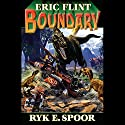 Boundary: Boundary Series, Book 1 (       UNABRIDGED) by Eric Flint, Ryk E. Spoor Narrated by Jonathan Walker