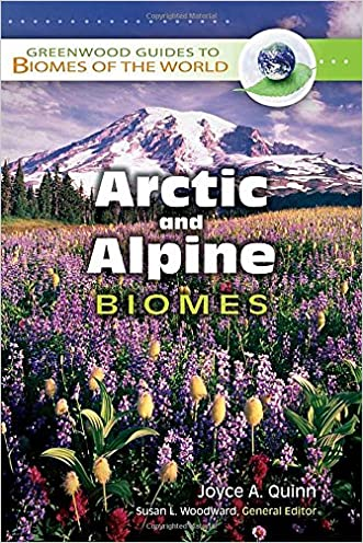 Arctic and Alpine Biomes (Greenwood Guides to Biomes of the World)