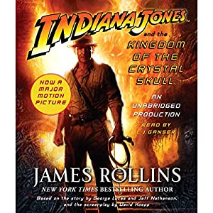 Indiana Jones and the Kingdom of the Crystal Skull Hörbuch