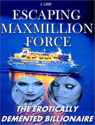 escaping-maxmillion-force-the-erotically-demented-billionaire-english-edition