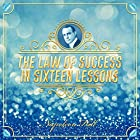 The Law of Success in Sixteen Lessons Hörbuch von Napoleon Hill Gesprochen von: Clay Lomakayu
