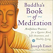 Buddha's Book of Meditation: Mindfulness Practices for a Quieter Mind, Self-Awareness, and Healthy Living (       UNABRIDGED) by Joseph Emet Narrated by Steven Menasche